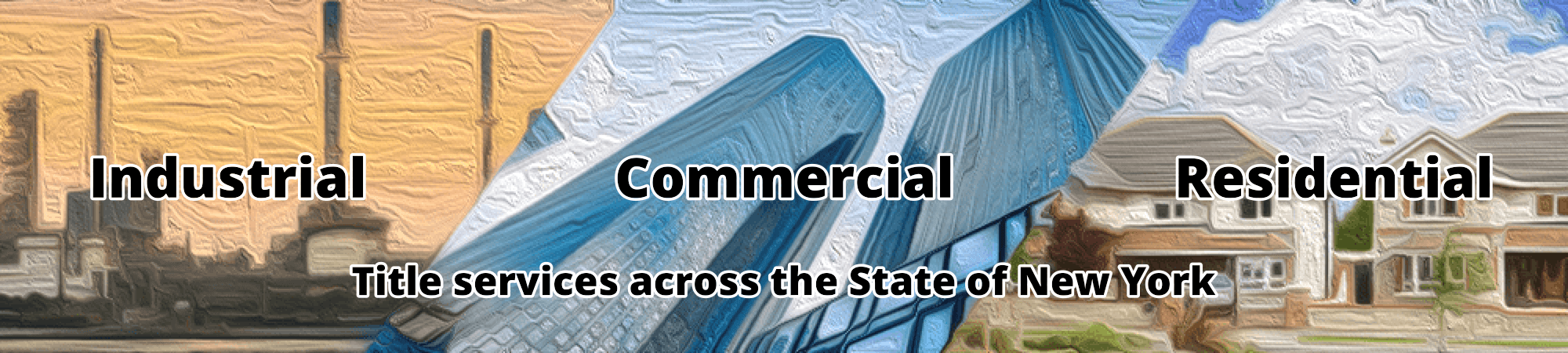 Industrial Commercial Residential Title Services Across the State of New York Banner